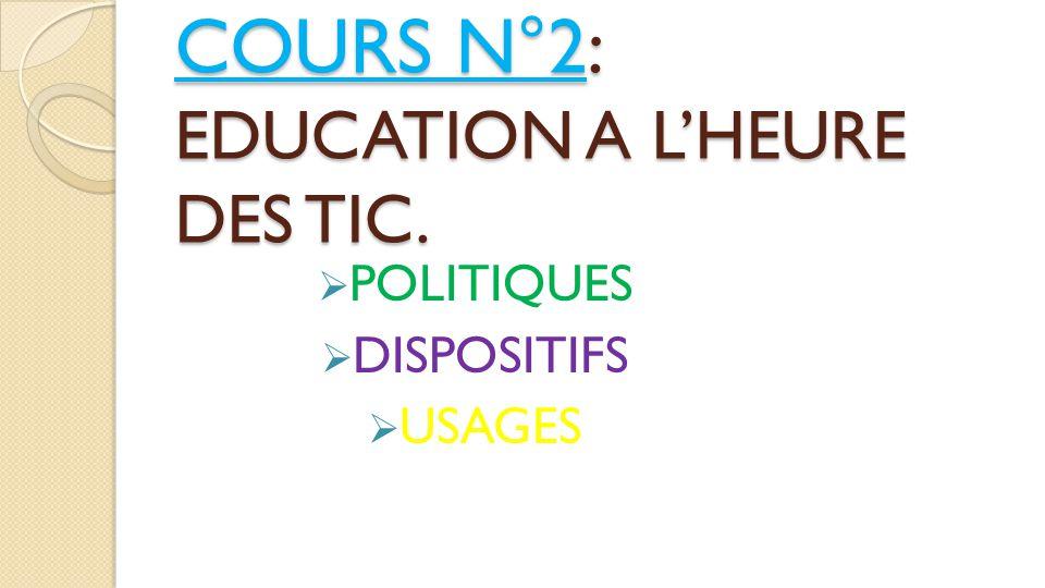 COURS N°2: EDUCATION A L'HEURE DES TIC.