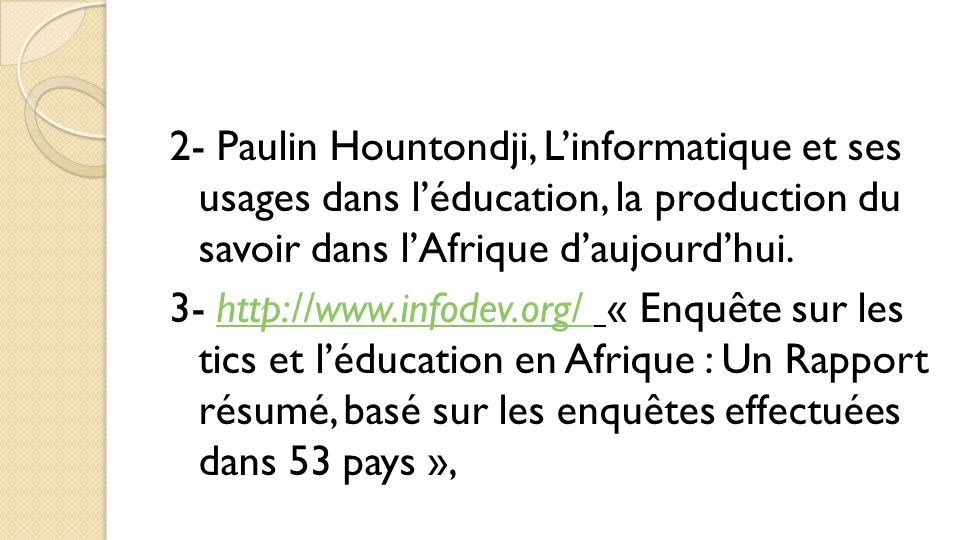 2- Paulin Hountondji, L'informatique et ses usages dans l'éducation, la production du savoir dans l'Afrique d'aujourd'hui.