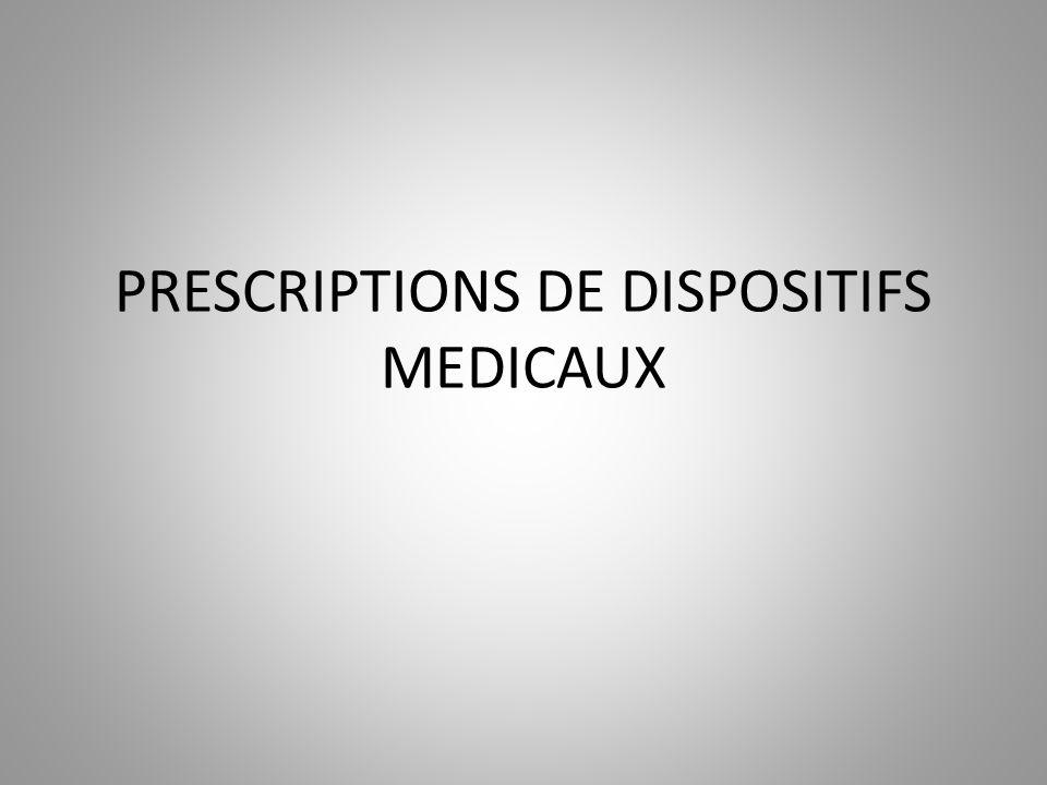 PRESCRIPTIONS DE DISPOSITIFS MEDICAUX