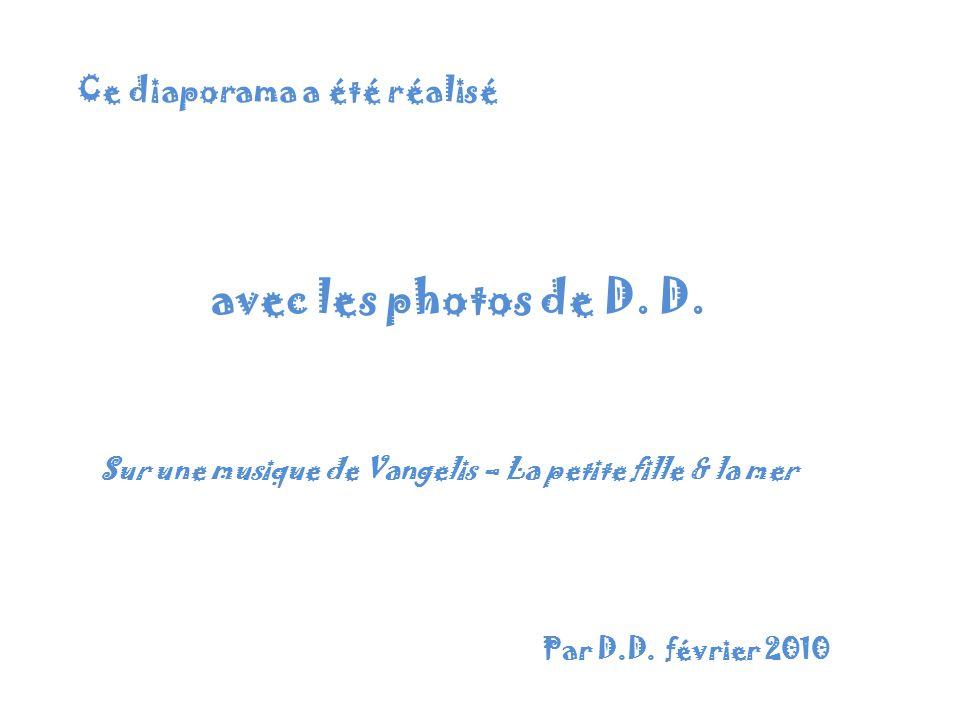 avec les photos de D. D. Ce diaporama a été réalisé