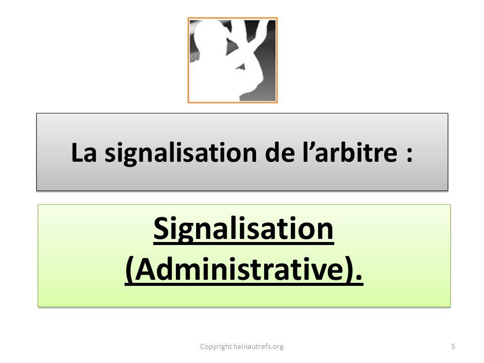 La signalisation de l'arbitre : Signalisation (Administrative).