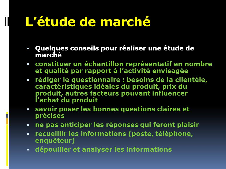 L'étude de marché Quelques conseils pour réaliser une étude de marché