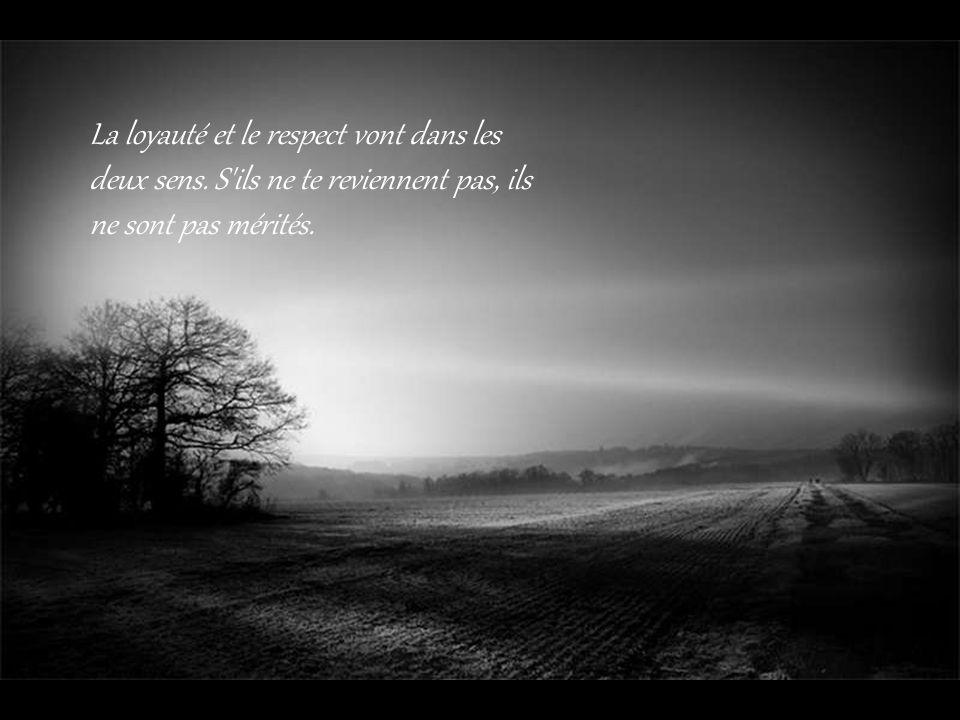 La loyauté et le respect vont dans les deux sens