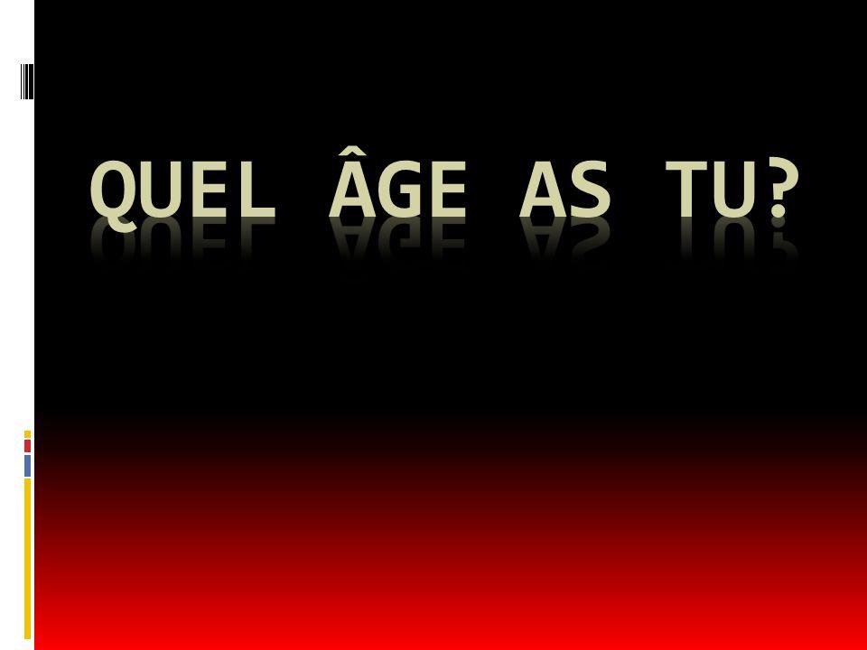 Quel âge as tu