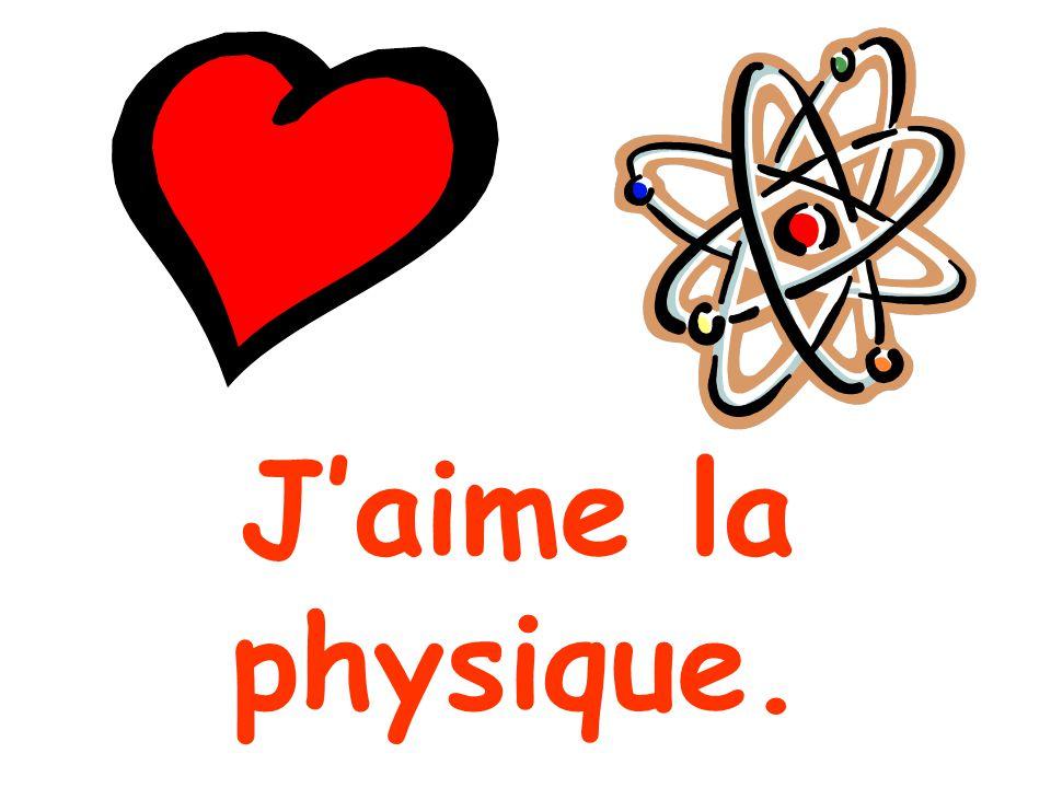 J'aime la physique.