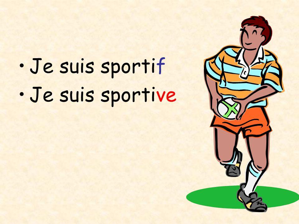 Je suis sportif Je suis sportive