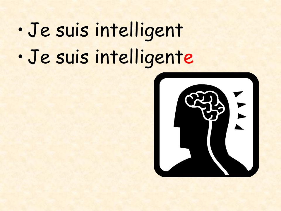 Je suis intelligent Je suis intelligente