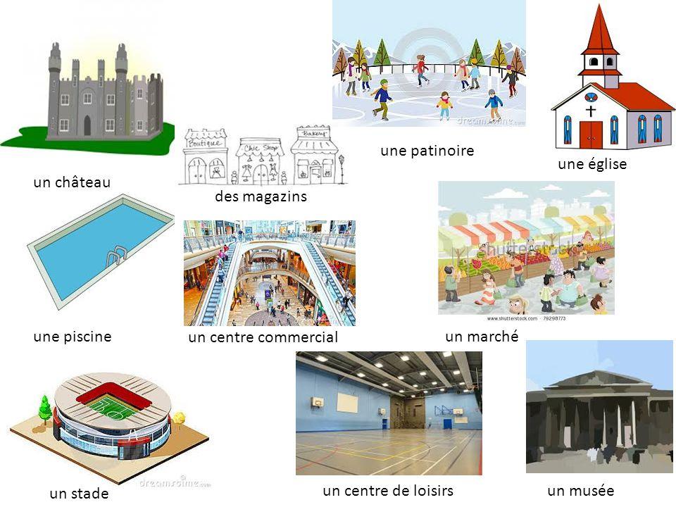 une patinoire une église. un château. des magazins. une piscine. un centre commercial. un marché.