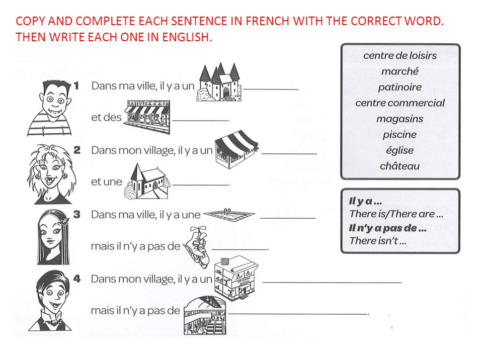 COPY AND COMPLETE EACH SENTENCE IN FRENCH WITH THE CORRECT WORD