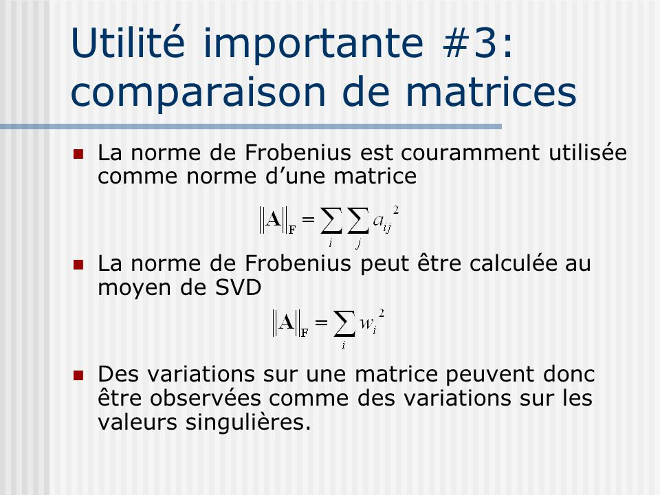 Utilité importante #3: comparaison de matrices