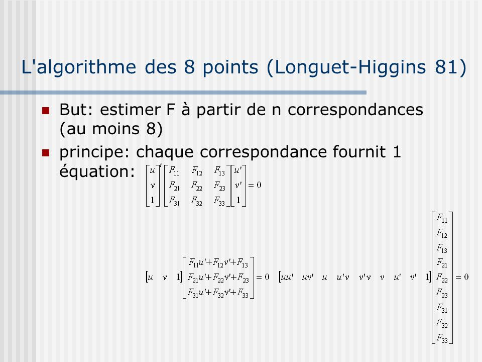 L algorithme des 8 points (Longuet-Higgins 81)