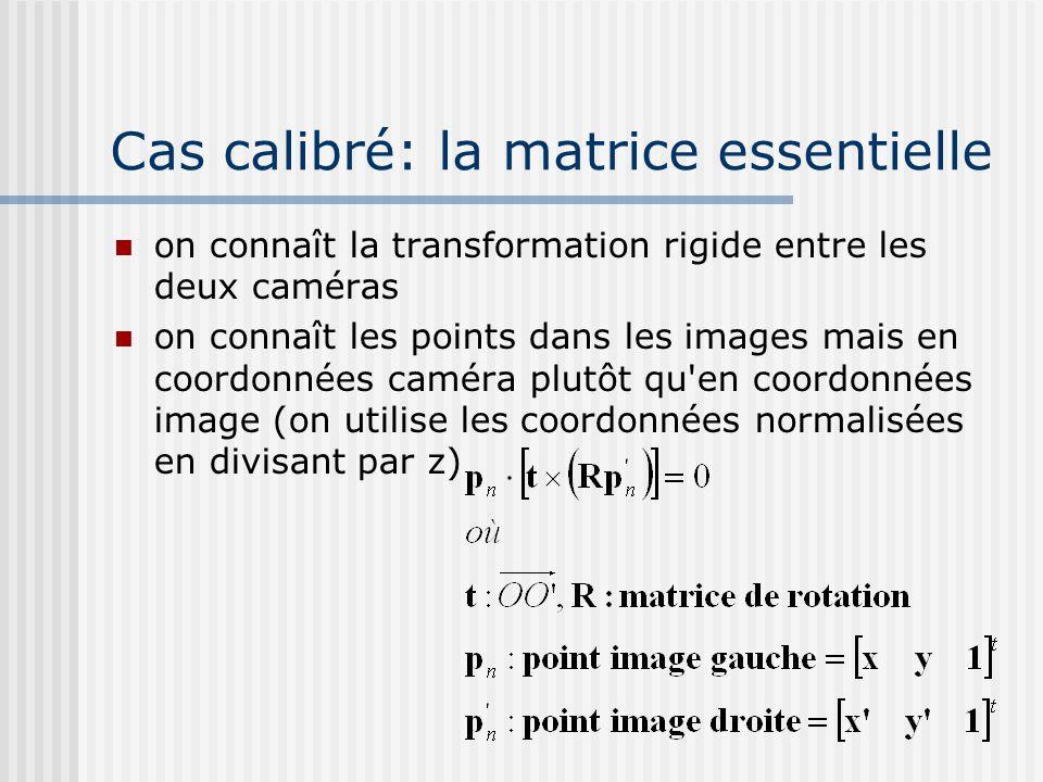 Cas calibré: la matrice essentielle