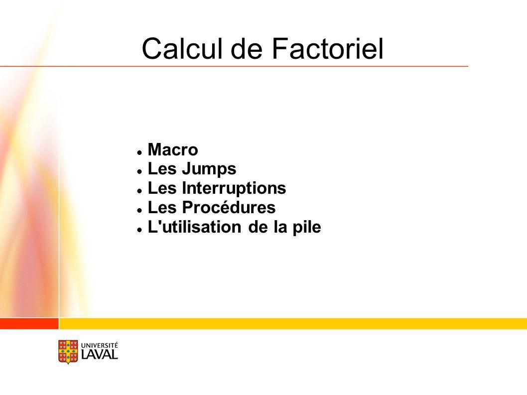 Calcul de Factoriel Macro Les Jumps Les Interruptions Les Procédures