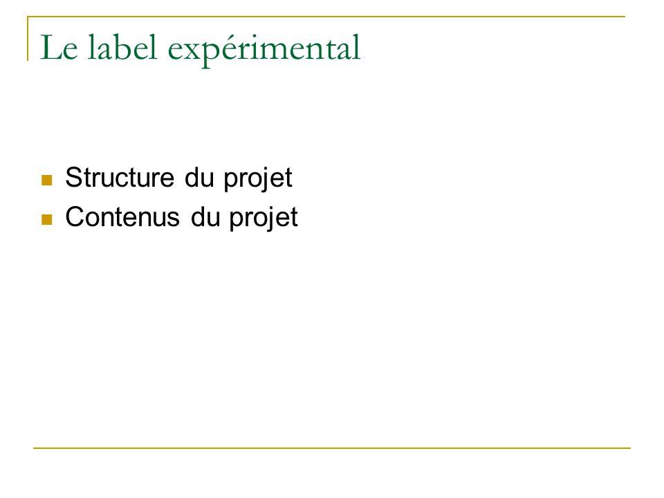 Le label expérimental Structure du projet Contenus du projet