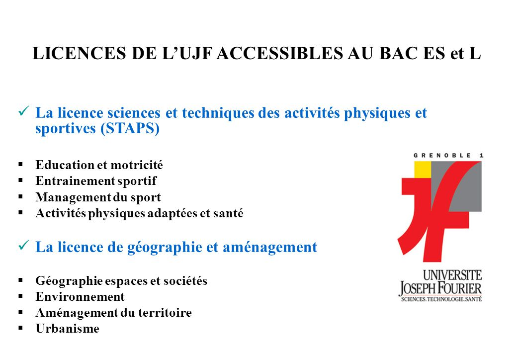 LICENCES DE L'UJF ACCESSIBLES AU BAC ES et L