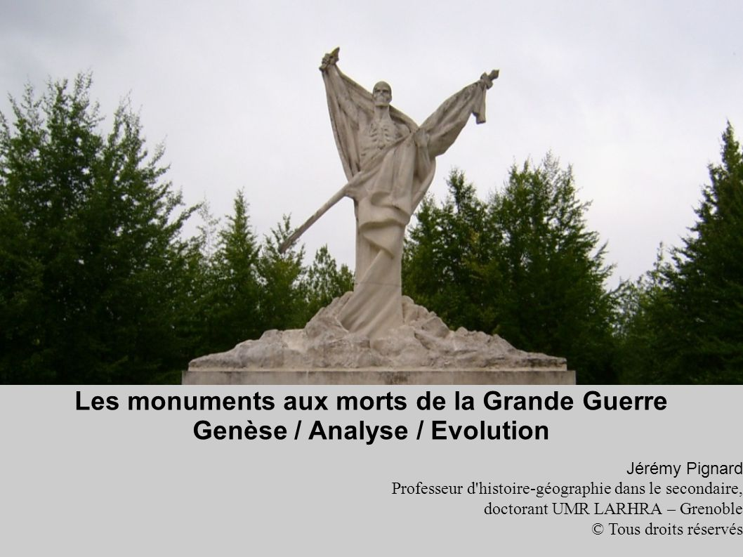 Les monuments aux morts de la Grande Guerre Genèse / Analyse / Evolution