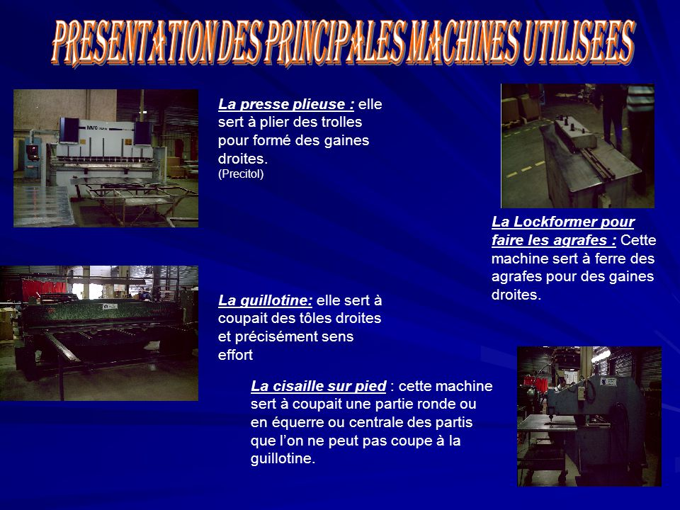 Presentation des principales machines utilisees