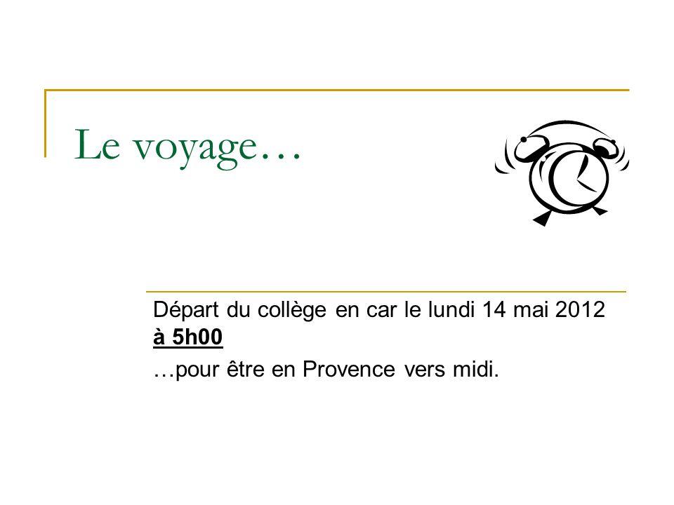 Le voyage… Départ du collège en car le lundi 14 mai 2012 à 5h00