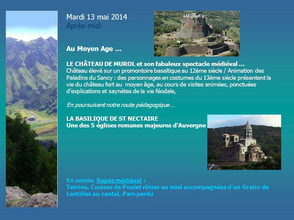 Mardi 13 mai 2014 Après-midi Au Moyen Age …
