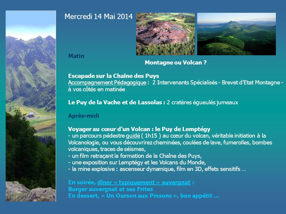 Mercredi 14 Mai 2014 Matin Montagne ou Volcan