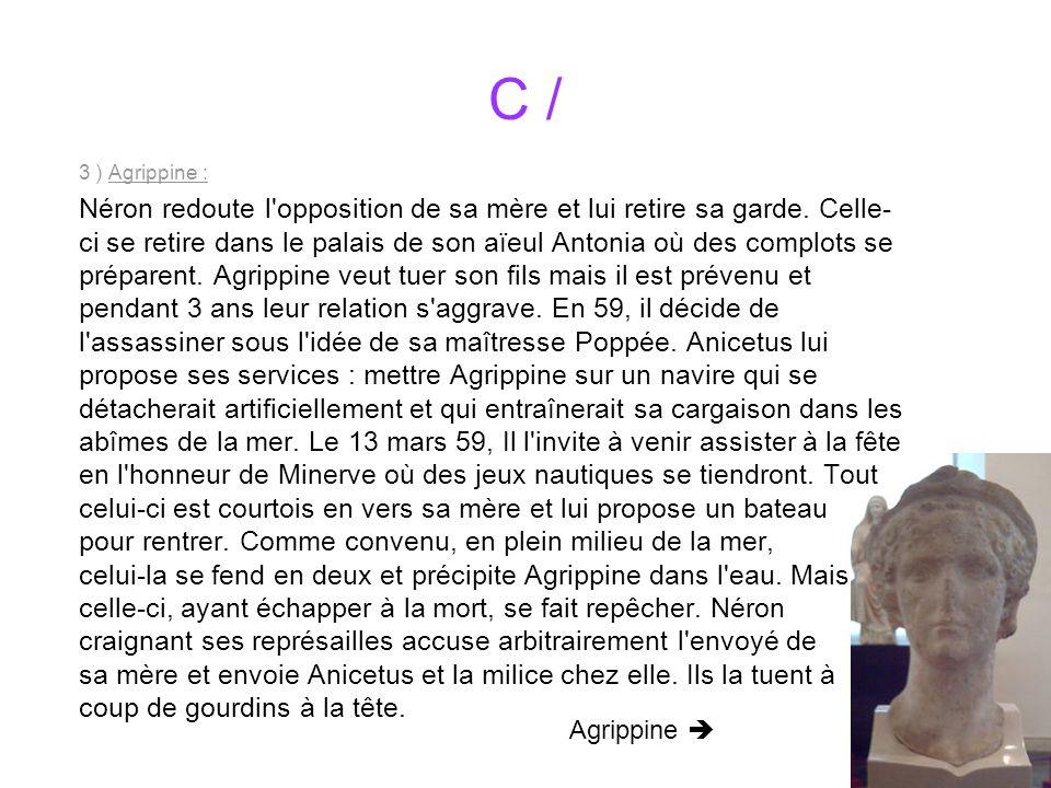 C / 3 ) Agrippine :