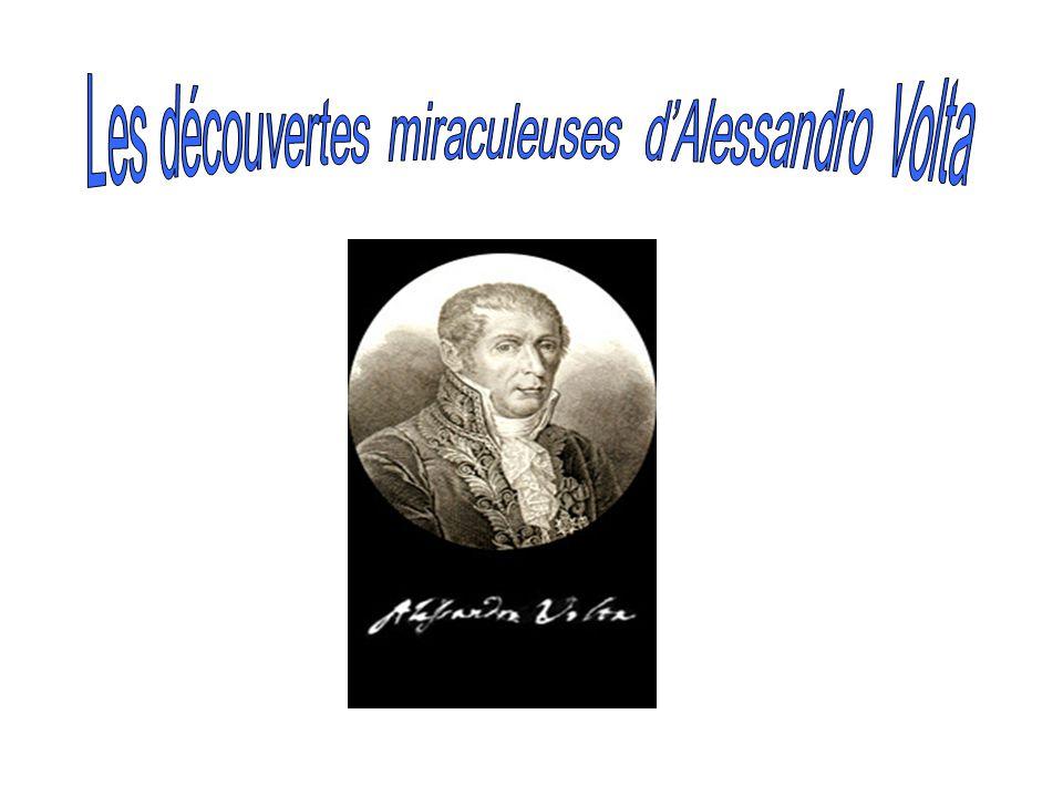 Les découvertes miraculeuses d'Alessandro Volta