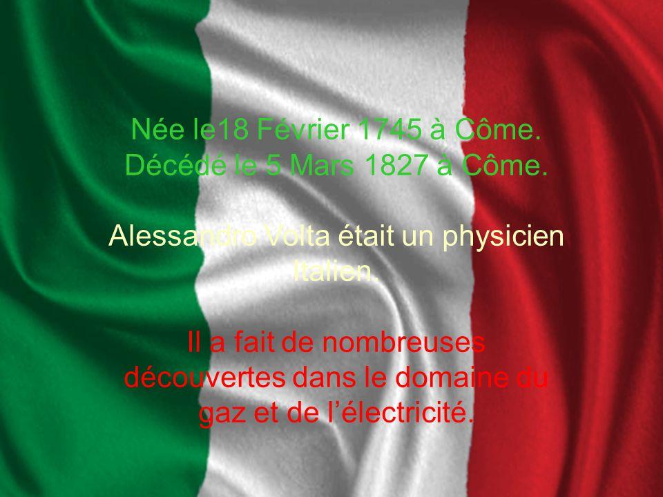 Alessandro Volta était un physicien Italien.