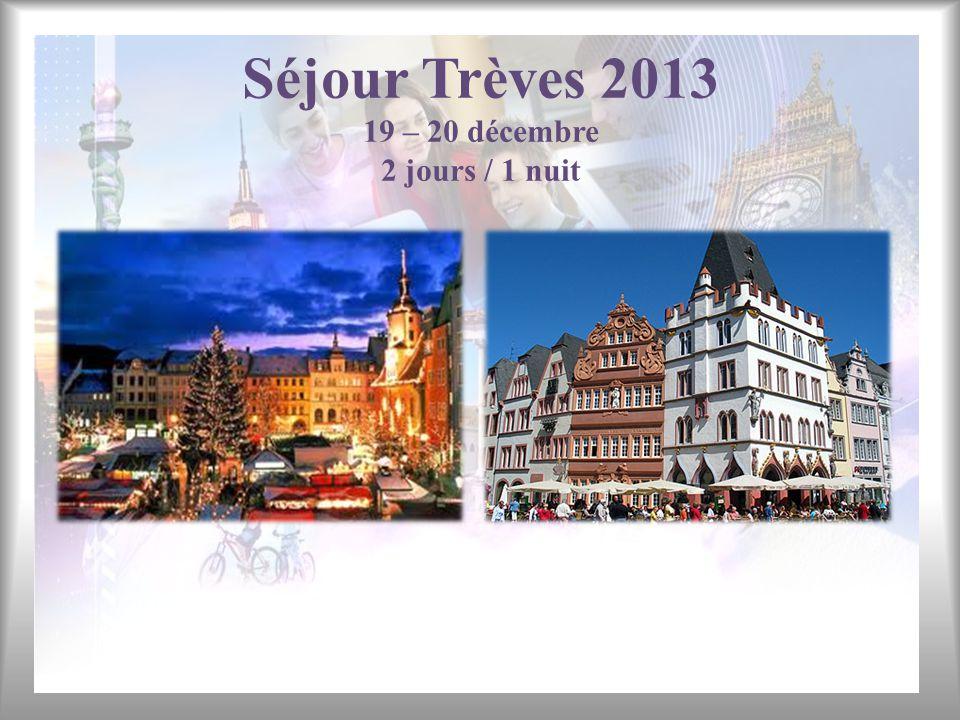 Séjour Trèves 2013 19 – 20 décembre 2 jours / 1 nuit