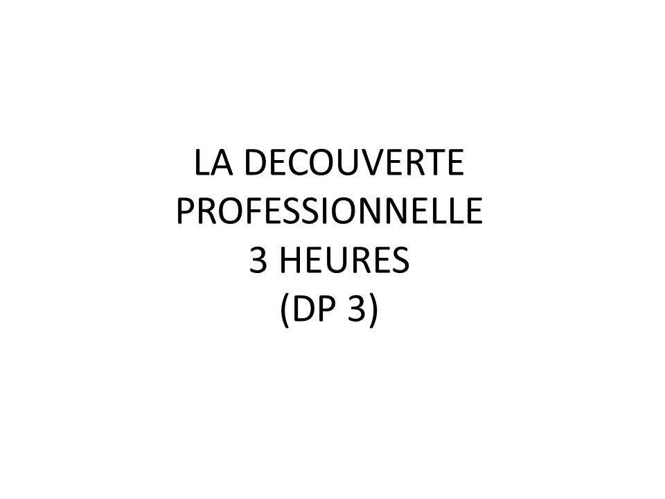 LA DECOUVERTE PROFESSIONNELLE