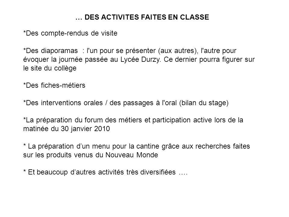 … DES ACTIVITES FAITES EN CLASSE