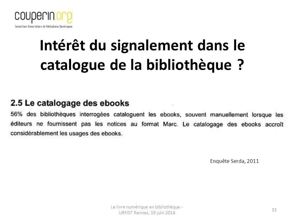 Intérêt du signalement dans le catalogue de la bibliothèque