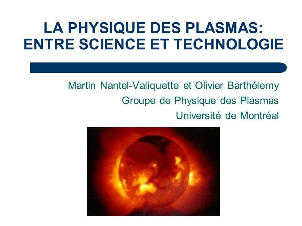 LA PHYSIQUE DES PLASMAS: ENTRE SCIENCE ET TECHNOLOGIE
