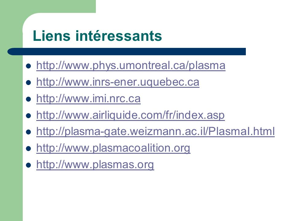 Liens intéressants http://www.phys.umontreal.ca/plasma