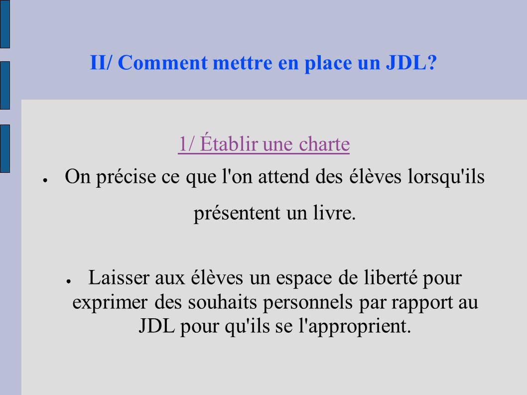 II/ Comment mettre en place un JDL