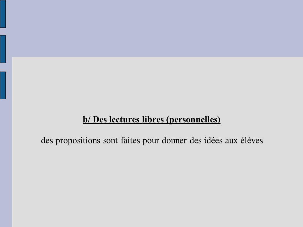 b/ Des lectures libres (personnelles)