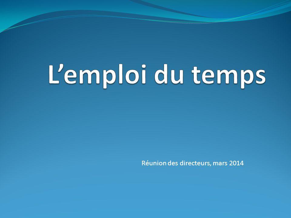 L'emploi du temps Réunion des directeurs, mars 2014