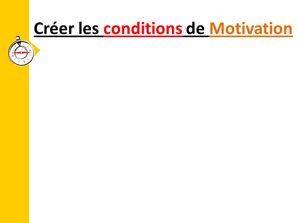 Créer les conditions de Motivation