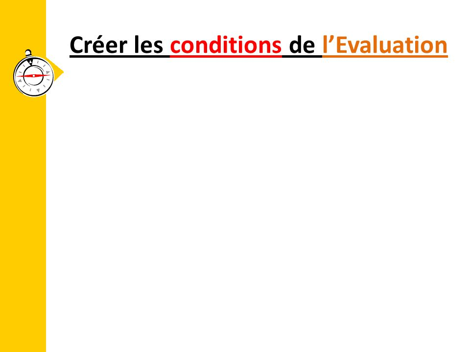 Créer les conditions de l'Evaluation
