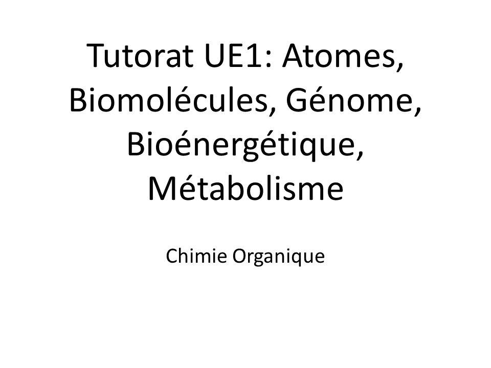 Tutorat UE1: Atomes, Biomolécules, Génome, Bioénergétique, Métabolisme