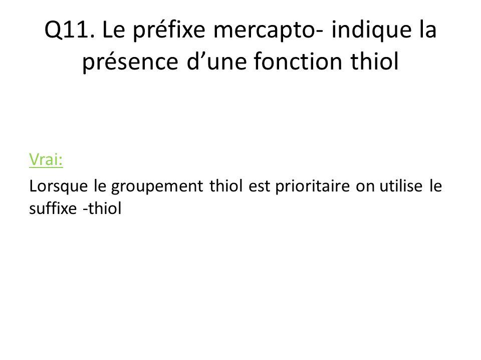 Q11. Le préfixe mercapto- indique la présence d'une fonction thiol