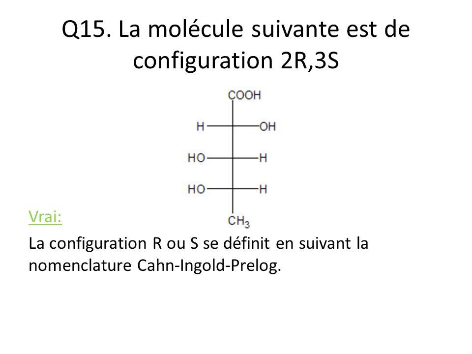 Q15. La molécule suivante est de configuration 2R,3S