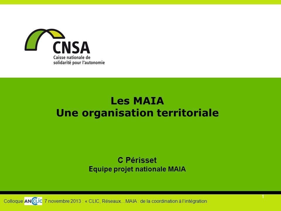 Les MAIA Une organisation territoriale C Périsset Equipe projet nationale MAIA