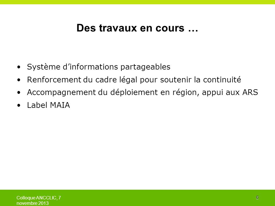 Des travaux en cours … Système d'informations partageables