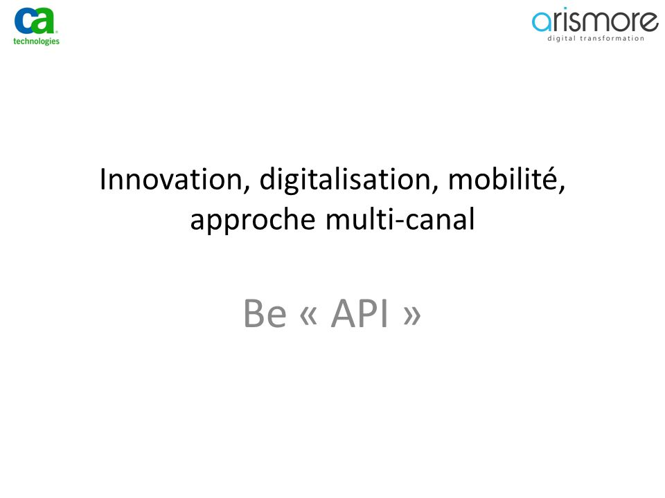 Innovation, digitalisation, mobilité, approche multi-canal