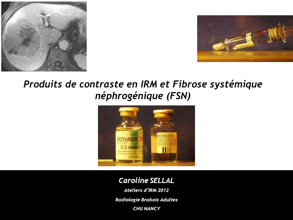 Produits de contraste en IRM et Fibrose systémique néphrogénique (FSN)