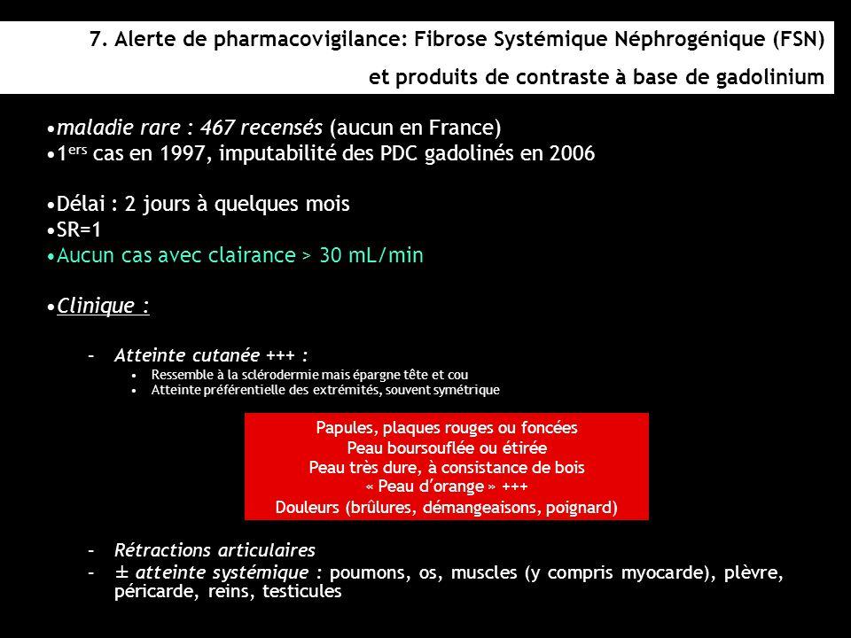 7. Alerte de pharmacovigilance: Fibrose Systémique Néphrogénique (FSN)
