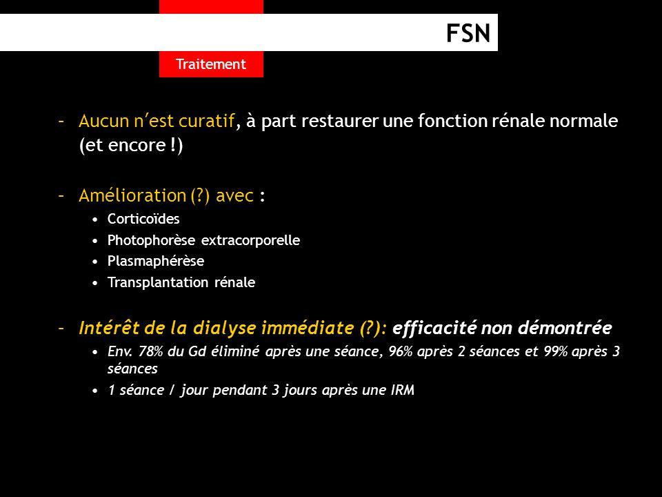 Traitement FSN. Aucun n'est curatif, à part restaurer une fonction rénale normale (et encore !) Amélioration ( ) avec :