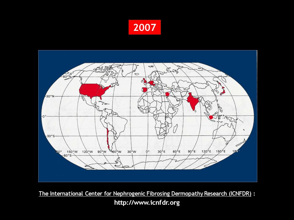 2007 The International Center for Nephrogenic Fibrosing Dermopathy Research (ICNFDR) : http://www.icnfdr.org.