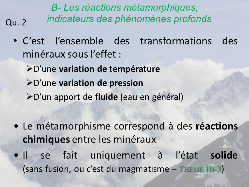 B- Les réactions métamorphiques, indicateurs des phénomènes profonds