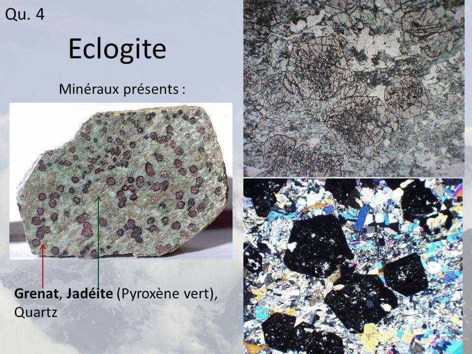 Eclogite Qu. 4 Minéraux présents :
